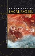 Mischa Martini: SACRE MOSEL ★★★★★