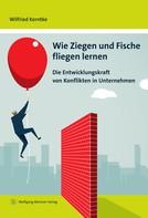 Dr. Wilfried Kerntke: Wie Ziegen und Fische fliegen lernen