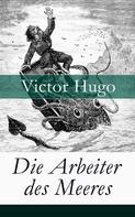Victor Hugo: Die Arbeiter des Meeres