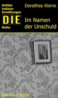 Dorothea Kleine: Im Namen der Unschuld