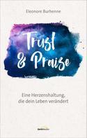 Eleonore Burhenne: Trust & Praise