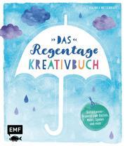 Das Regentage-Kreativbuch - Gute-Laune-Projekte zum Basteln, Malen, Spielen und mehr