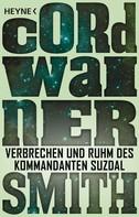 Cordwainer Smith: Verbrechen und Ruhm des Kommandanten Suzdal - ★★★★★