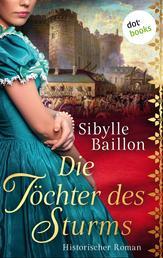 Die Töchter des Sturms - Historischer Roman