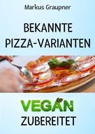 Markus Graupner: Bekannte Pizza-Varianten vegan zubereitet