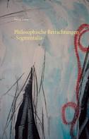 Pascal Debra: Philosophische Betrachtungen -Segmentalia-