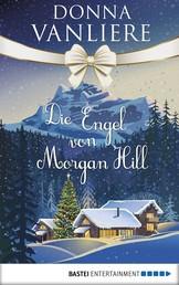 Die Engel von Morgan Hill - Eine Geschichte voller Hoffnung