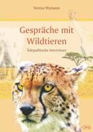 Verena Wymann: Gespräche mit Wildtieren ★★★★★
