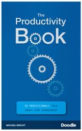 The Productivity Book - 30 Professionals Talk About Time Management