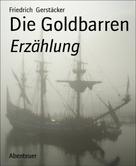 Friedrich Gerstäcker: Die Goldbarren