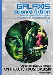 GALAXIS SCIENCE FICTION, Band 14: EIN FAIBLE FÜR DOSTOJEWSKI - Geschichten aus der Welt von Morgen - wie man sie sich gestern vorgestellt hat.