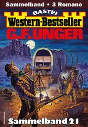 G. F. Unger Western-Bestseller Sammelband 21 - 3 Western in einem Band