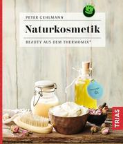 Naturkosmetik - Beauty aus dem Thermomix®