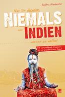 Andrea Glaubacker: Was Sie dachten, NIEMALS über INDIEN wissen zu wollen ★★★★