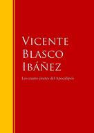 Vicente Blasco Ibañez: Los cuatro jinetes del Apocalipsis ★★★★★