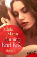 Adele Mann: Burning Bad Boy ★★★★★