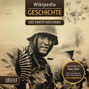 Wikipedia Geschichte - Der zweite Weltkrieg - Kompaktes Wissen zum Anhören