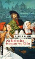 Daniela Wander: Die fliehenden Schatten von Cölln