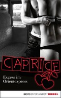 Bella Apex: Exzess im Orientexpress - Caprice ★★★★