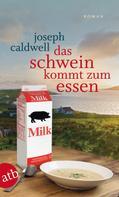 Joseph Caldwell: Das Schwein kommt zum Essen ★★★