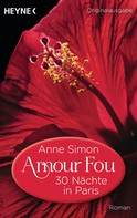 Anne Simon: Amour Fou - 30 Nächte in Paris ★★★★