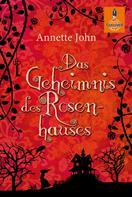 Annette John: Das Geheimnis des Rosenhauses ★★★★★