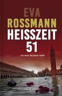 Eva Rossmann: Heißzeit 51 ★★★