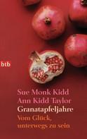 Sue Monk Kidd: Granatapfeljahre ★★★★