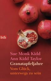 Granatapfeljahre - Vom Glück, unterwegs zu sein
