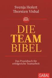 Die Teambibel - Das Praxisbuch für erfolgreiche Teamarbeit