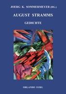 Joerg K. Sommermeyer: August Stramms Gedichte