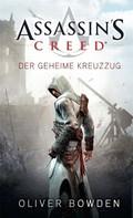 Oliver Bowden: Assassin's Creed Band 3: Der geheime Kreuzzug ★★★★