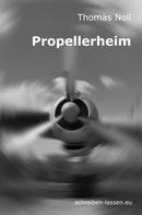 Thomas Noll: Propellerheim