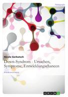Nicole Gerbatsch: Down-Syndrom - Ursachen, Symptome, Entwicklungschancen ★★★