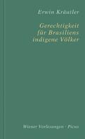 Erwin Kräutler: Gerechtigkeit für Brasiliens indigene Völker