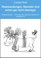 Carsten Both: Redewendungen: Niemals! Und schon gar nicht feiertags!