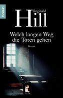 Reginald Hill: Welch langen Weg die Toten gehen ★★★★