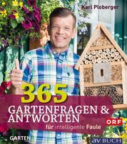 365 Gartenfragen & Antworten - für intelligente Faule