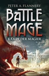 Battle Mage - Kampf der Magier - Roman