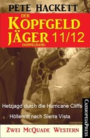 Pete Hackett: Der Kopfgeldjäger Folge 11/12 (Zwei McQuade Western) ★★★★