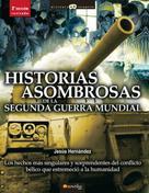 Jesús Hernández Martínez: Historias asombrosas de la Segunda Guerra Mundial