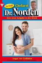 Chefarzt Dr. Norden 1143 – Arztroman - Angst vor Gefühlen
