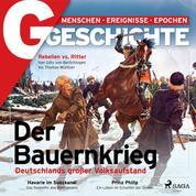 G/GESCHICHTE - Der Bauernkrieg - Deutschlands großer Volksaufstand