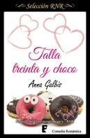 Anna Galbis: Talla treinta y choco