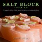 Mark Bitterman: Salt Block Cooking