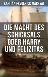 Die Macht des Schicksals oder Harry und Felizitas - Newton Forster: Im Dienst der Company (Abenteuerroman)