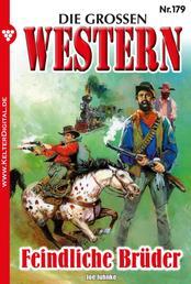 Die großen Western 179 - Feindliche Brüder