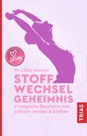 Libby Weaver: Stoffwechselgeheimnis ★★★★