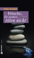 Vera Sieben: Frösche, die quaken, töten nicht ★★★