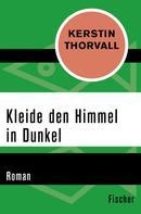 Kerstin Thorvall: Kleide den Himmel in Dunkel ★★★★★